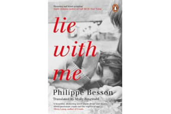 Lie With Me - 'Stunning and heart-gripping' Andre Aciman