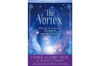 The Vortex - Where the Law of Attraction Assembles All Cooperative Relationships