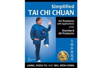 Simplified Tai Chi Chuan - 24 Postures with Applications & Standard 48 Postures (Revised)