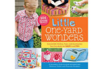 Little One-Yard Wonders - Irresistible Clothes, Toys, and Accessories You Can Make for Babies and Kids