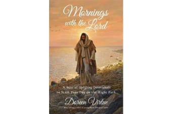 Mornings with the Lord - A Year of Uplifting Devotionals to Start Your Day on the Right Path