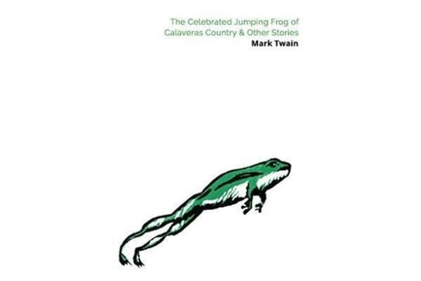 The Celebrated Jumping Frog of Calaveras County & Other Stories