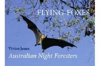 Flying Foxes - Australian Night Foresters