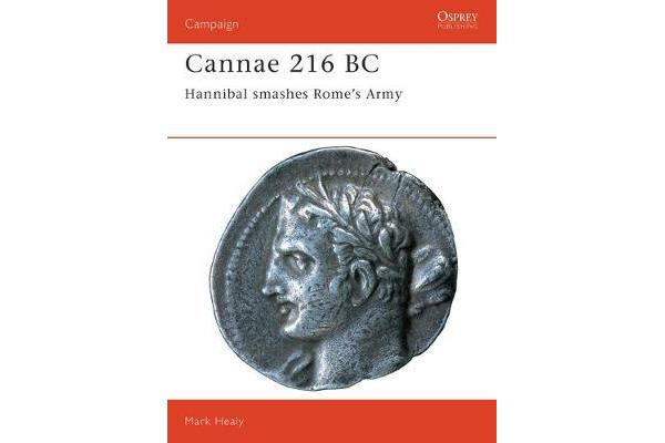 Cannae, 216 BC - Hannibal Smashes Rome's Army