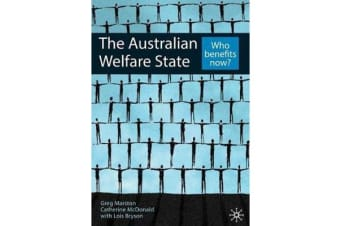 The Australian Welfare State - Who benefits now?