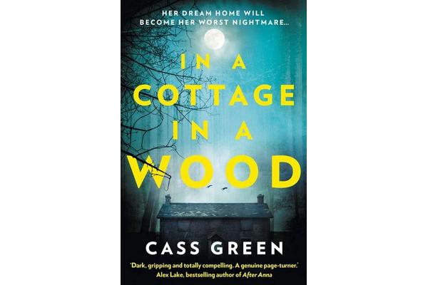 In a Cottage In a Wood - The Gripping New Psychological Thriller from the Bestselling Author of the Woman Next Door