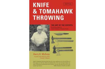 Knife and Tomahawk Throwing - The Art of the Experts