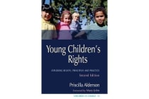 Young Children's Rights - Exploring Beliefs, Principles and Practice Second Edition