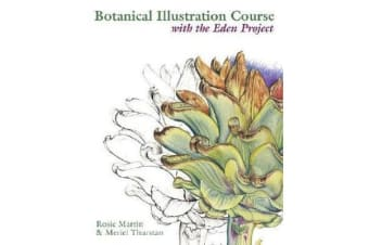 Botanical Illustration Course with the Eden Project - Drawing and watercolour painting techniques for botanical artists