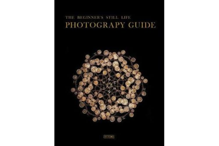 The Beginner's Still Life Photography Guide