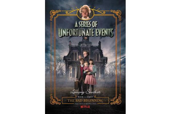 A Series of Unfortunate Events #1 - The Bad Beginning [Netflix Tie-in Edition]