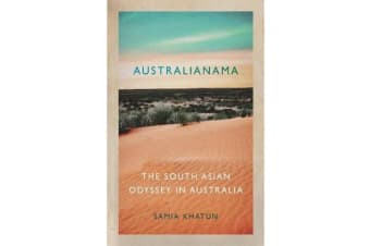 Australianama - The South Asian Odyssey in Australia