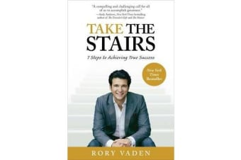 Take the Stairs - 7 Steps to Achieving True Success