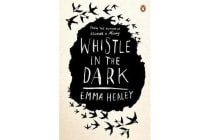 Whistle in the Dark - From the bestselling author of Elizabeth is Missing