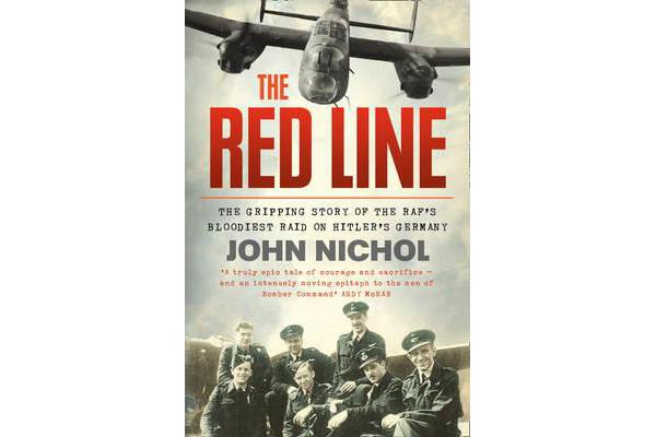 The Red Line - The Gripping Story of the RAF's Bloodiest Raid on Hitler's Germany