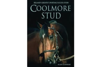 Coolmore Stud - Ireland's Greatest Sporting Success Story