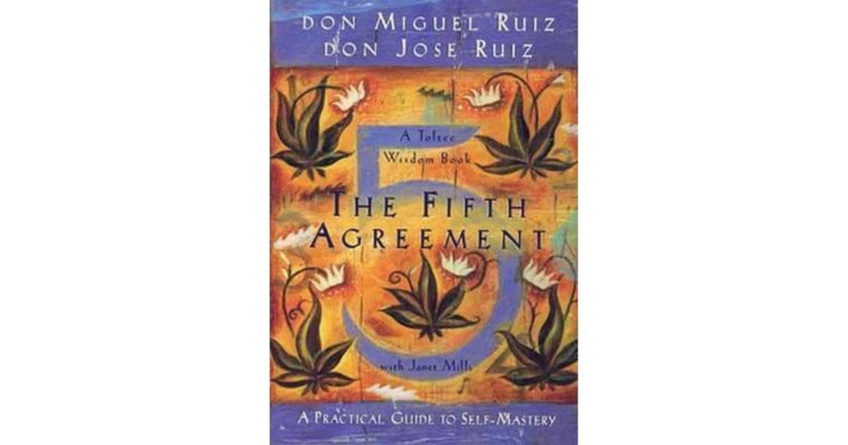 The Fifth Agreement By Don Miguel Ruiz 9781878424617 2012