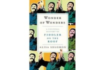 Wonder of Wonders - A Cultural History of Fiddler on the Roof
