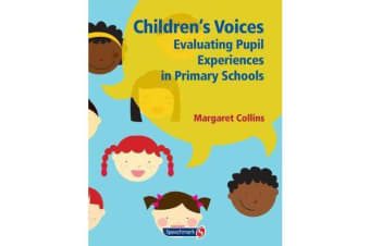 Children's Voices - Evaluating Pupil Experiences in Primary Schools