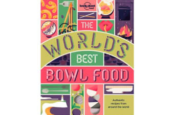 The World's Best Bowl Food - Where to find it and how to make it