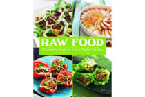 Raw Food - A Complete Guide for Every Meal of the Day