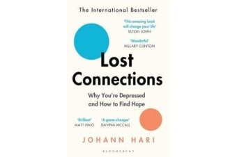 Lost Connections - Why You're Depressed and How to Find Hope
