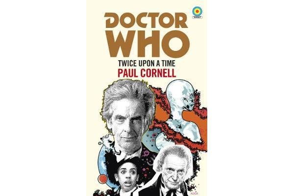 Doctor Who: Twice Upon a Time - 12th Doctor Novelisation