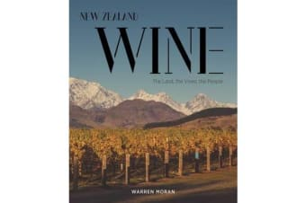 New Zealand Wine - The Land, The Vines, The People