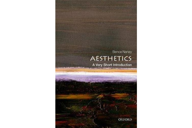 Aesthetics - A Very Short Introduction