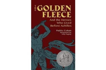 The Golden Fleece - And the Heroes Who Lived Before Achilles