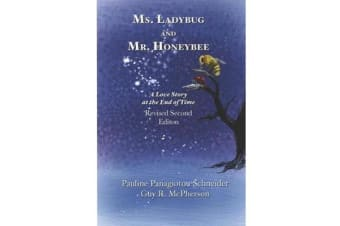 Ms. Ladybug and Mr. Honeybee a Love Story at the End of Time