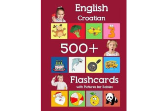 English Croatian 500 Flashcards with Pictures for Babies