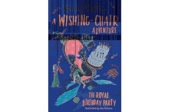 A Wishing-Chair Adventure - The Royal Birthday Party