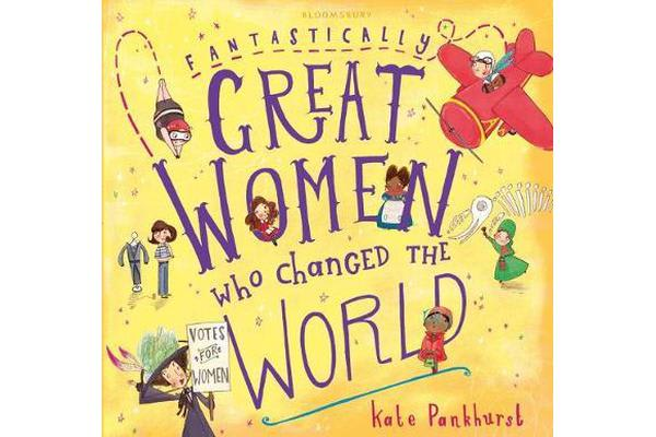 Fantastically Great Women Who Changed The World - Gift Edition