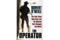 The Operator - The Seal Team Operative And The Mission That Changed The World