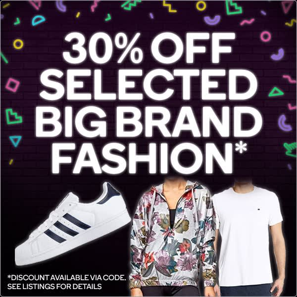 30% OFF Selected Big Brand Fashion^