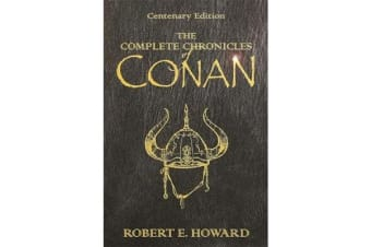The Complete Chronicles Of Conan - Centenary Edition