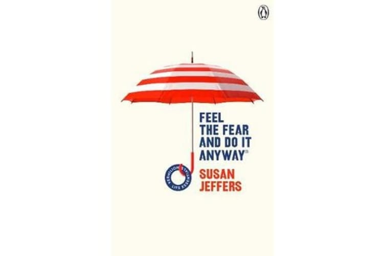 Feel The Fear And Do It Anyway - (Vermilion Life Essentials)
