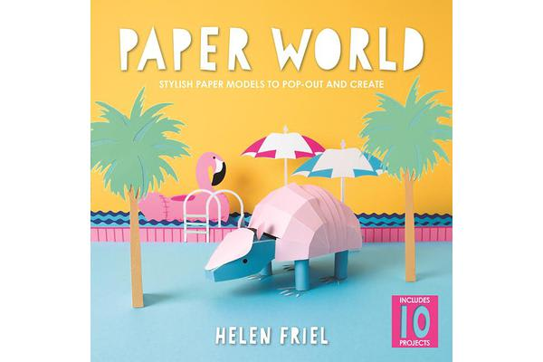 Paper World - Stylish Paper Models to Pop-Out and Create