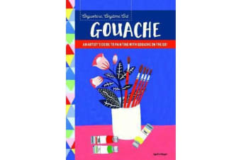 Anywhere, Anytime Art: Gouache - An artist's guide to painting with gouache on the go!