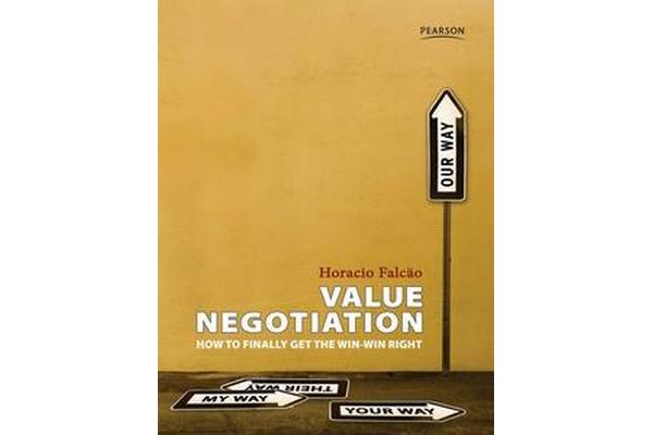 Value Negotiation - How to Finally Get the Win-win Right