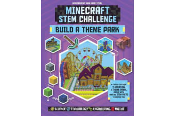 Minecraft STEM Challenge - Build a Theme Park - A step-by-step guide packed with STEM facts