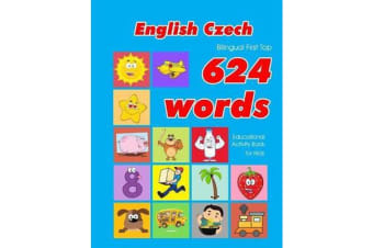 English - Czech Bilingual First Top 624 Words Educational Activity Book for Kids
