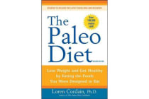 The Paleo Diet - Lose Weight and Get Healthy by Eating the Foods You Were Designed to Eat