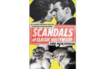 Scandals Of Classic Hollywood - Sex, Deviance, And Drama FromThe Golden Age Of American Cinema