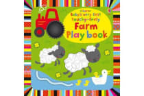 Baby's Very First Touchy-Feely Farm Play Book