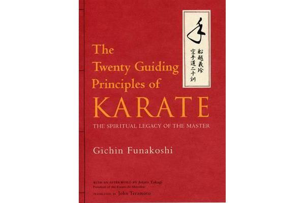 Twenty Guiding Principles Of Karate, The - The Spiritual Legacy Of The Master