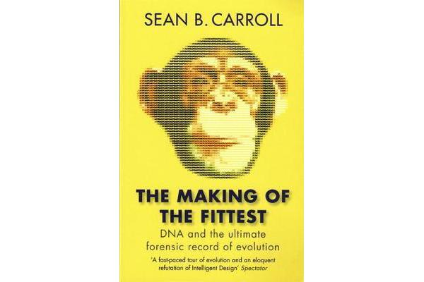 The Making of the Fittest - DNA and the Ultimate Forensic Record of Evolution