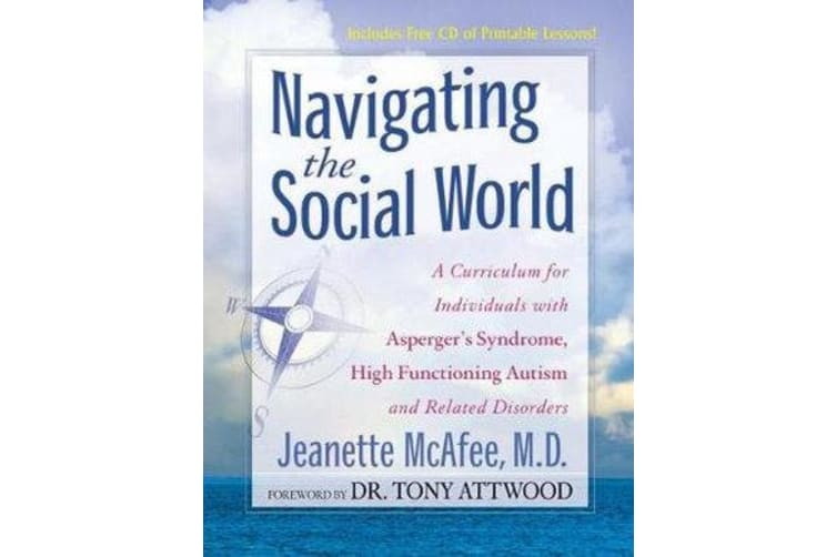 Navigating the Social World - A Curriculum for Individuals with Asperger's Syndrome, High Functioning Autism and Related Disorders
