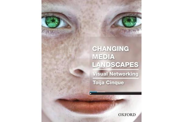 Changing Media Landscapes - Visual Networking